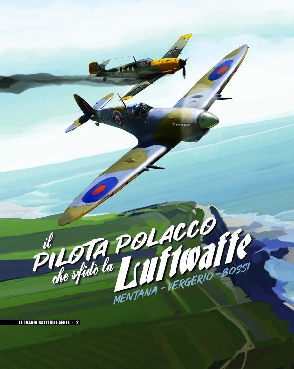 Il Pilota Polacco che sfidò la Luftwaffe